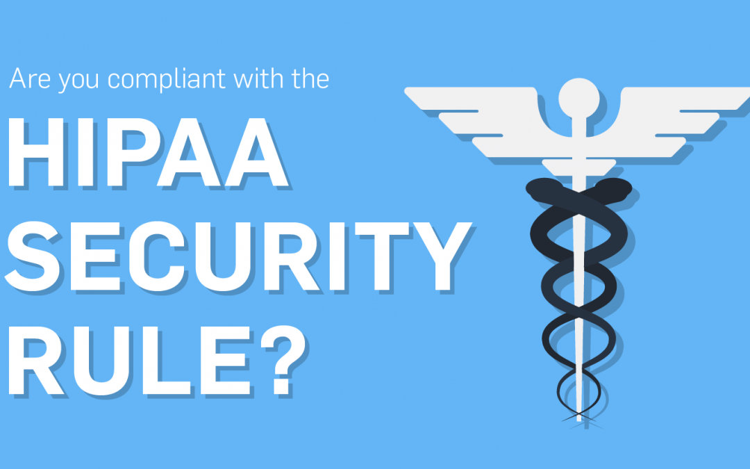 HIPAA Security Rule & Your Practice